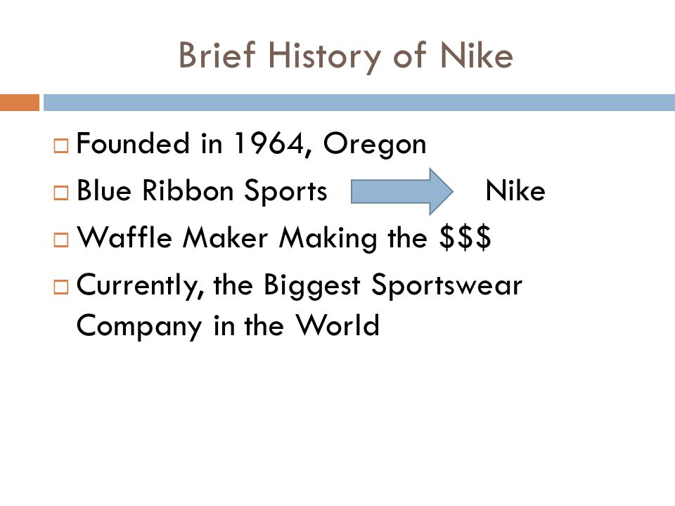 a brief historical perspective of the nike company This interview was conducted at nike, inc's beaverton, oregon offices by hbr associate editor geraldine e willigan hbr: nike transformed the athletic shoe industry with technological innovations both from a technological and a design perspective.