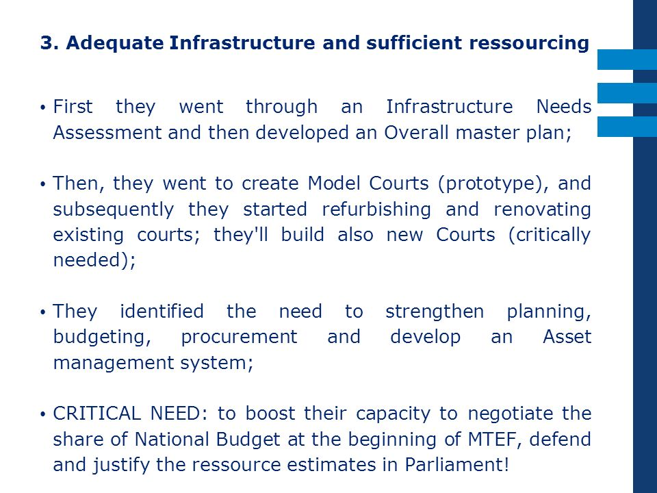 3. Adequate Infrastructure and sufficient ressourcing