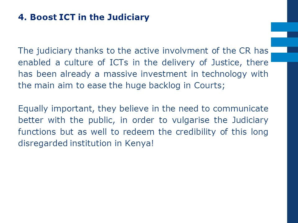 4. Boost ICT in the Judiciary