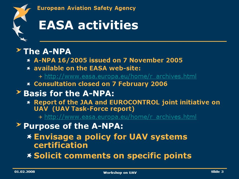 EASA activities The A-NPA Basis for the A-NPA: Purpose of the A-NPA: