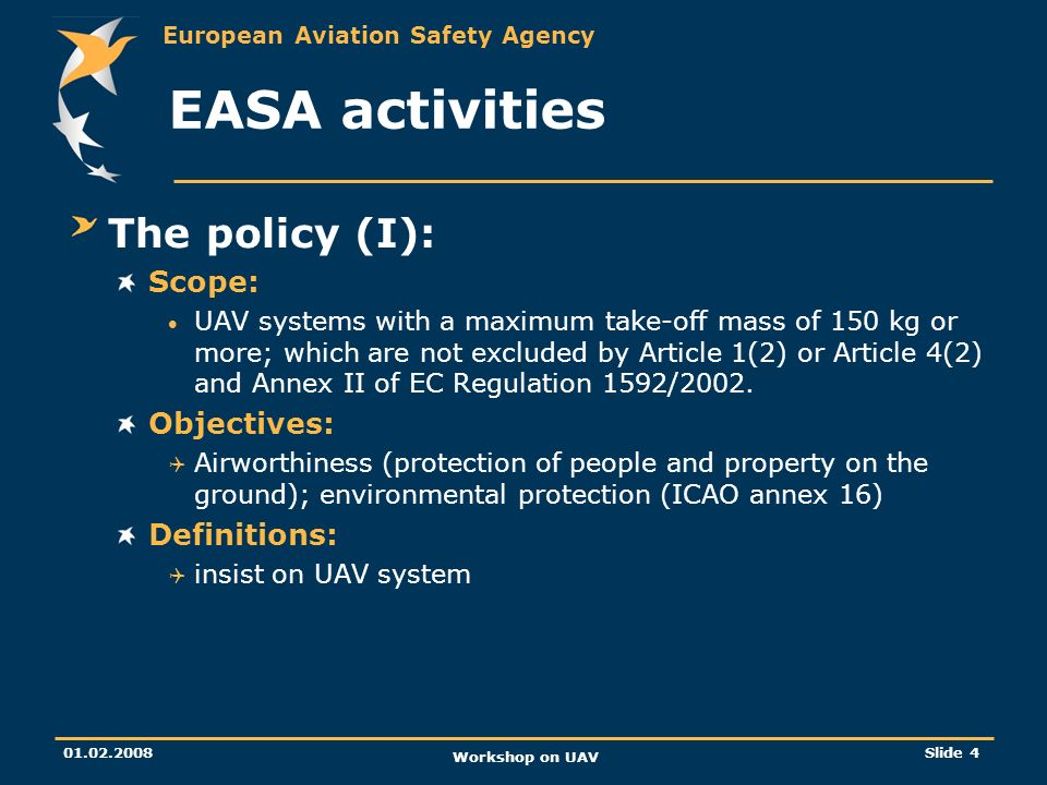 EASA activities The policy (I): Scope: Objectives: Definitions: