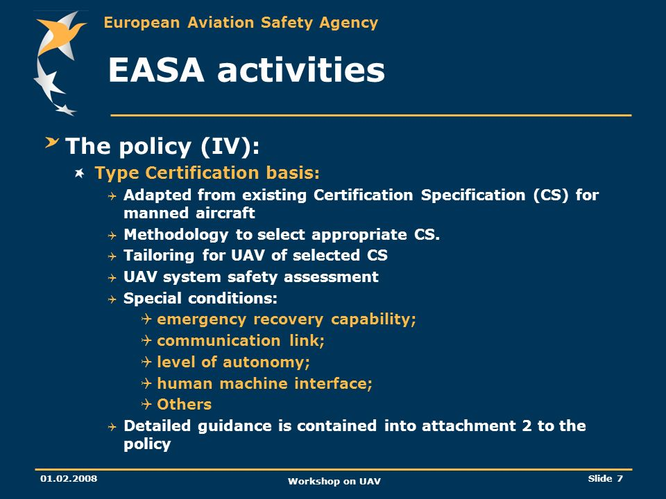 EASA activities The policy (IV): Type Certification basis: