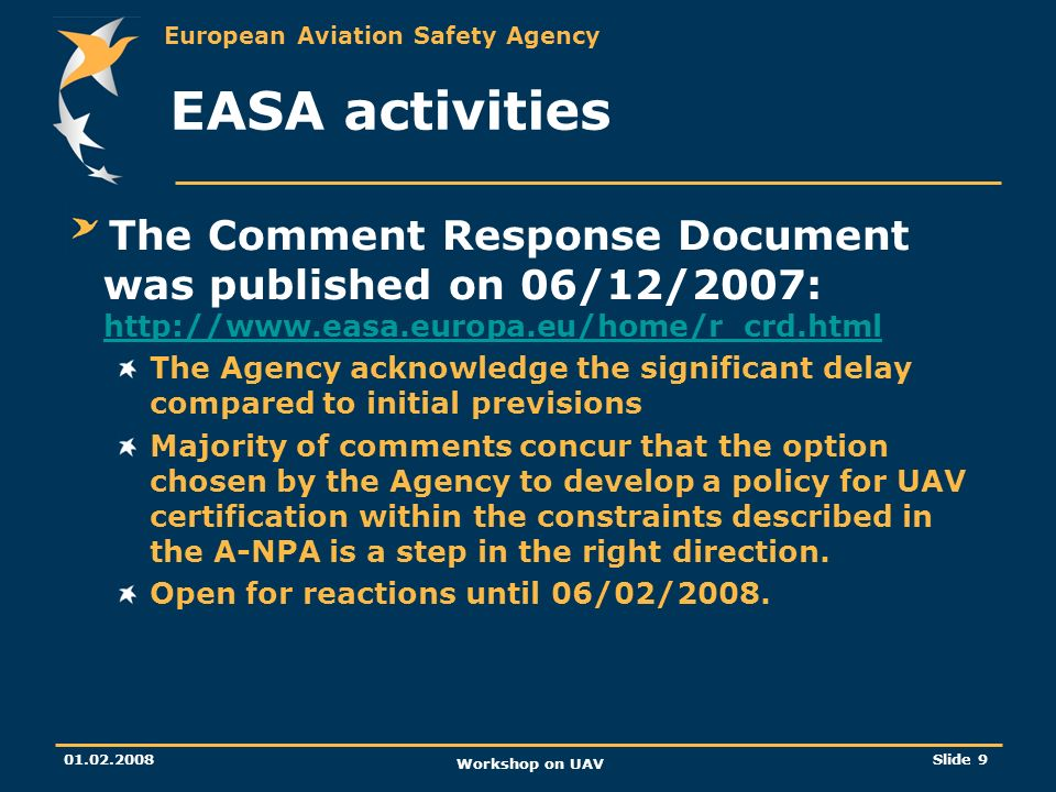 EASA activities The Comment Response Document was published on 06/12/2007: http://www.easa.europa.eu/home/r_crd.html.