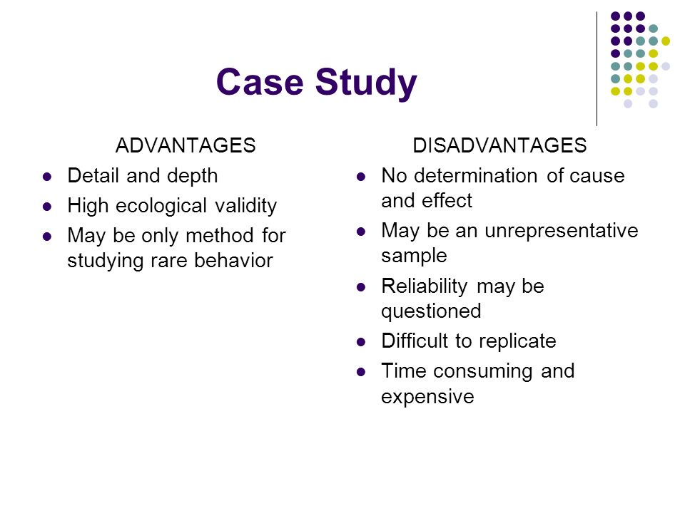 Case Study Advantages And Disadvantages