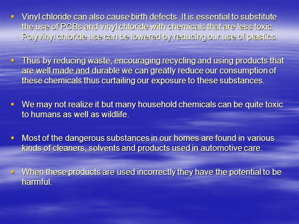 Vinyl chloride can also cause birth defects