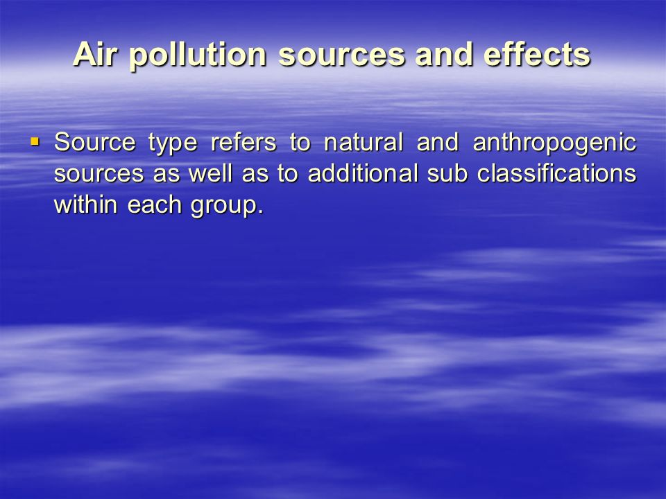 Air pollution sources and effects