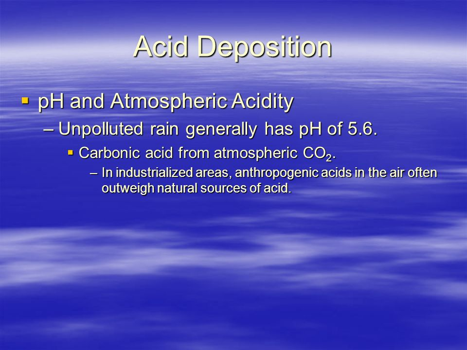 Acid Deposition pH and Atmospheric Acidity