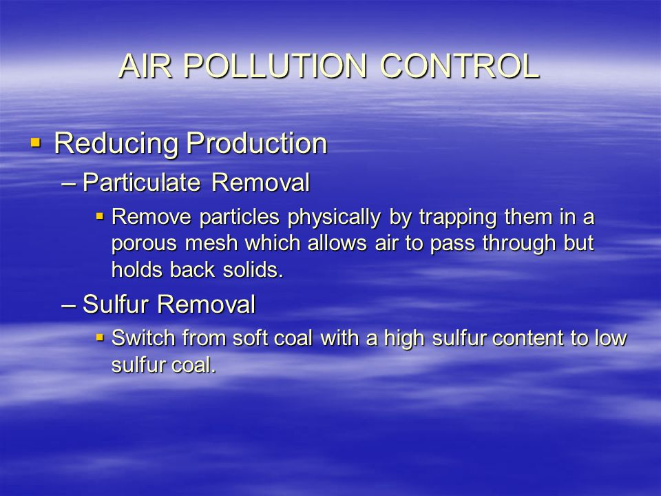 AIR POLLUTION CONTROL Reducing Production Particulate Removal