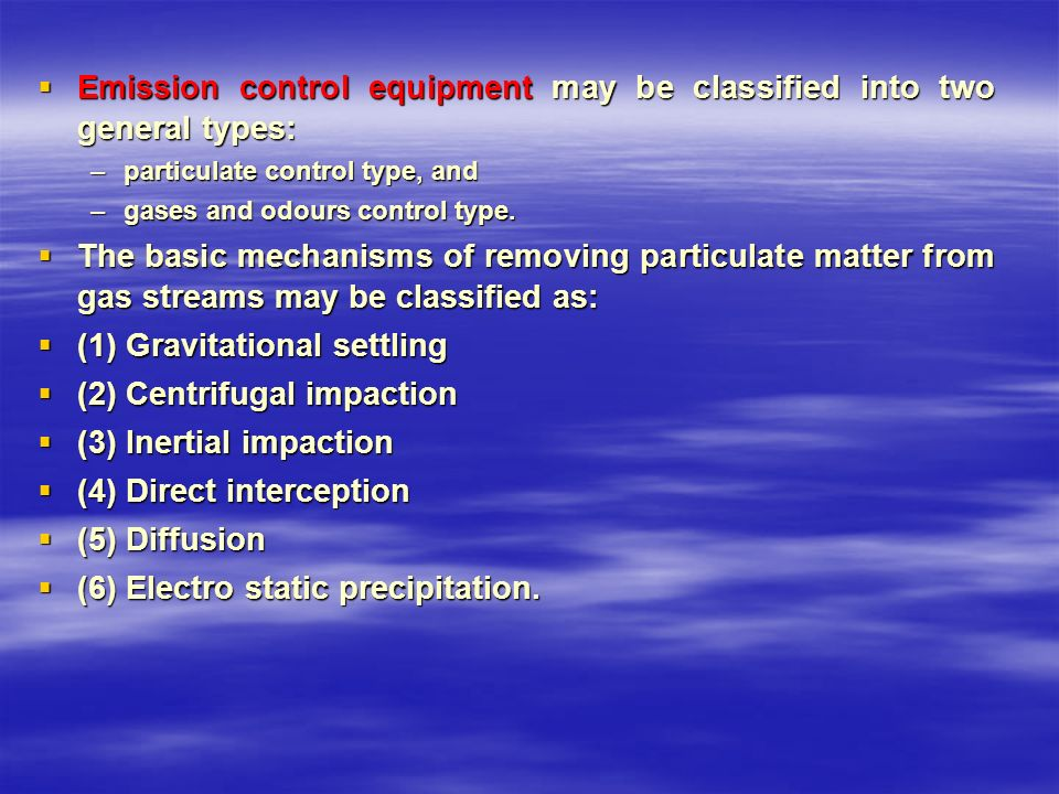 Emission control equipment may be classified into two general types: