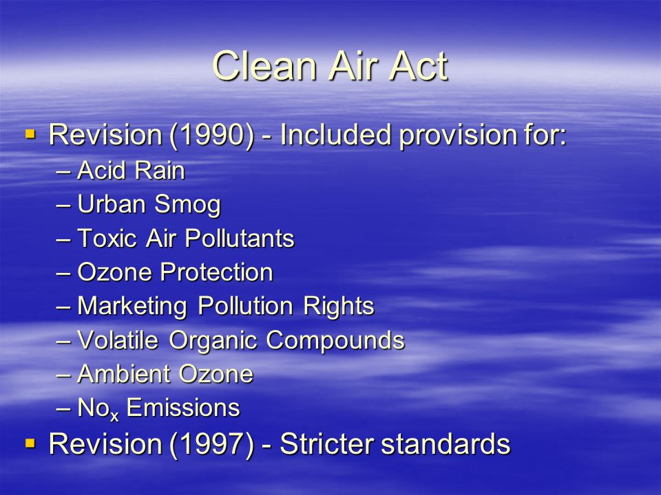 Clean Air Act Revision (1990) - Included provision for: