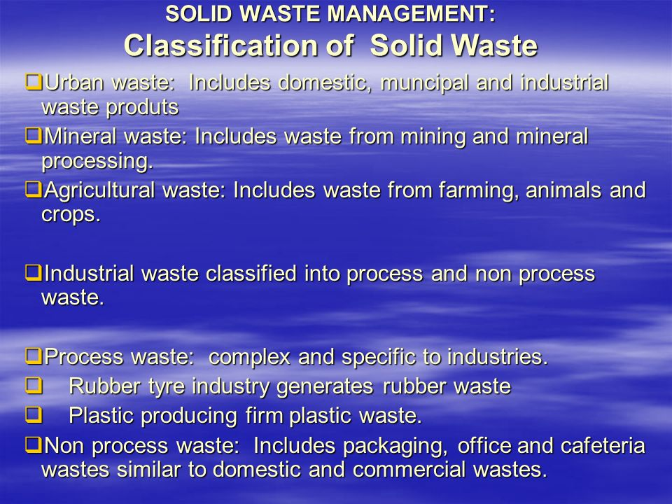 SOLID WASTE MANAGEMENT: Classification of Solid Waste