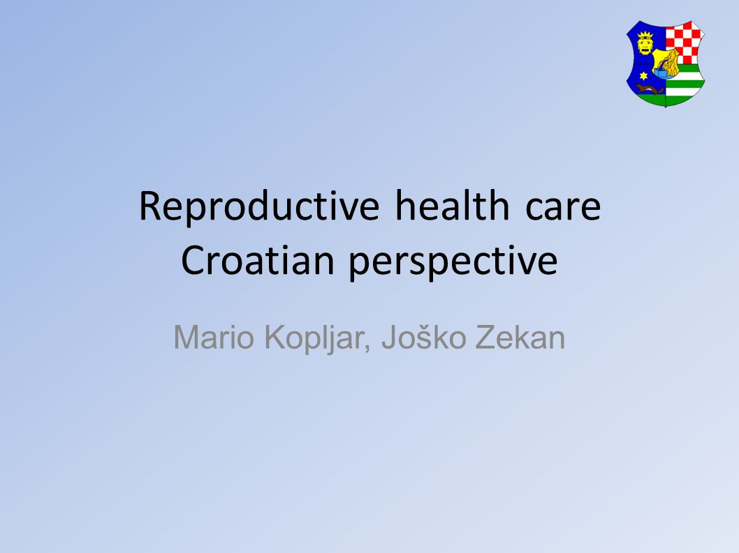 Reproductive health care Croatian perspective