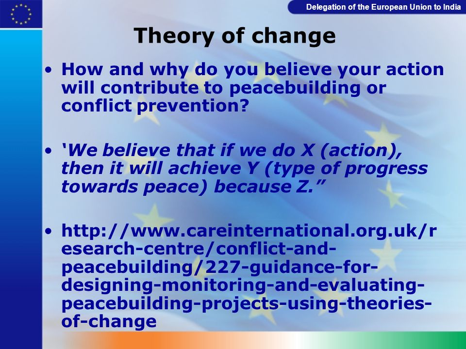 Theory of change How and why do you believe your action will contribute to peacebuilding or conflict prevention