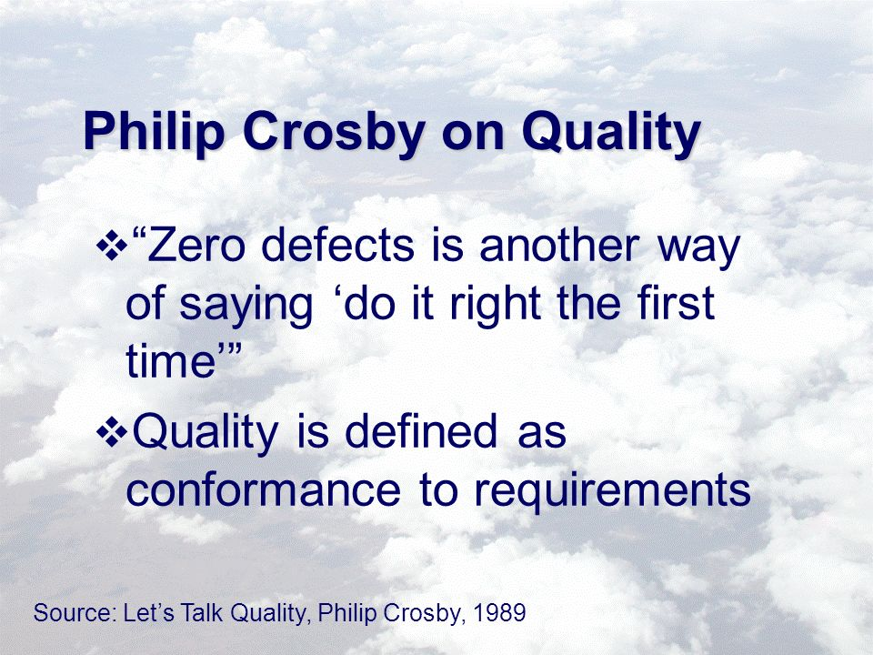 philip crosby s theory on quality Philip b crosby, and joseph m juran, has made significant contributions   knowledge of the theory of variation( understanding common and.