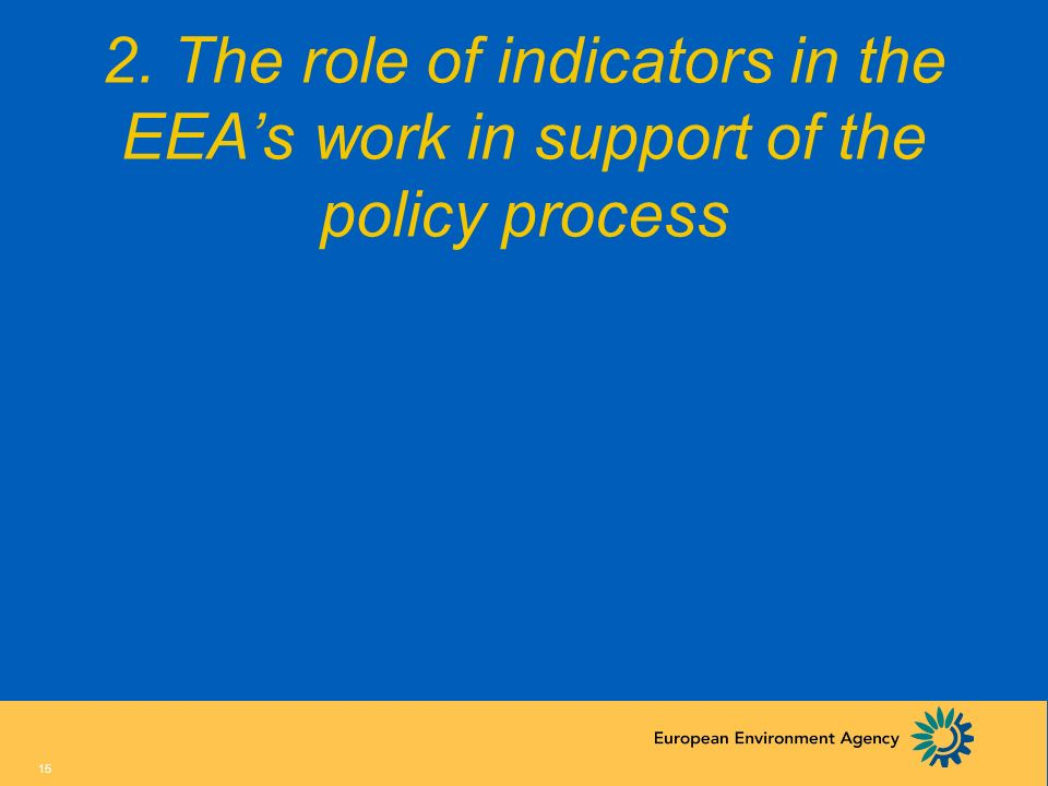 2. The role of indicators in the EEA's work in support of the policy process