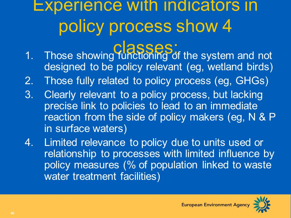 Experience with indicators in policy process show 4 classes: