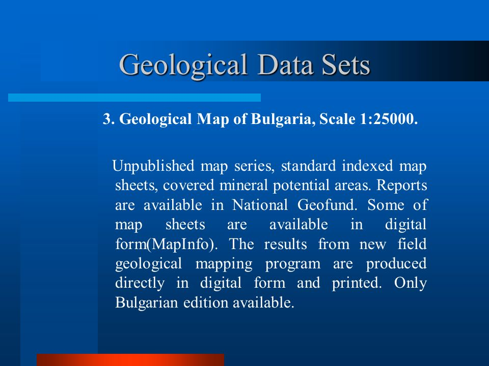 Geological Data Sets 3. Geological Map of Bulgaria, Scale 1:25000.