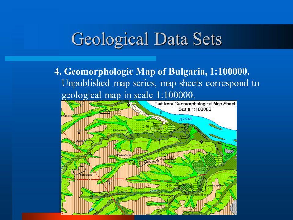 Geological Data Sets 4. Geomorphologic Map of Bulgaria, 1:100000.