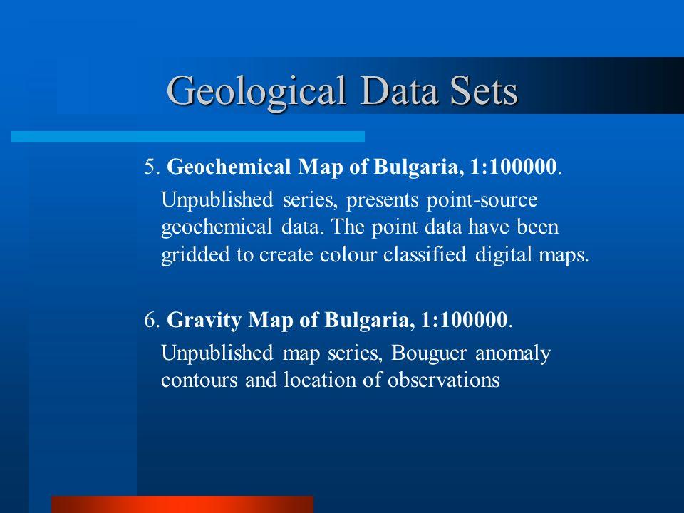 Geological Data Sets 5. Geochemical Map of Bulgaria, 1:100000.