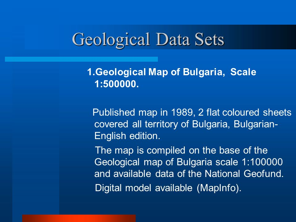 Geological Data Sets 1.Geological Map of Bulgaria, Scale 1:500000.