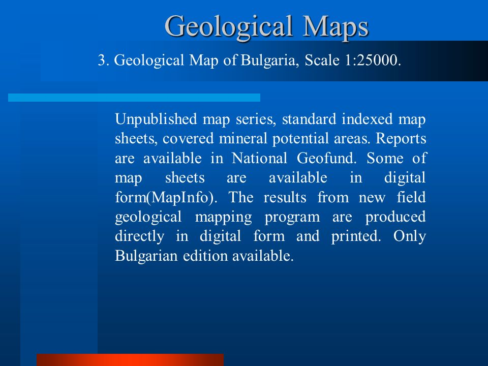 Geological Maps 3. Geological Map of Bulgaria, Scale 1:25000.
