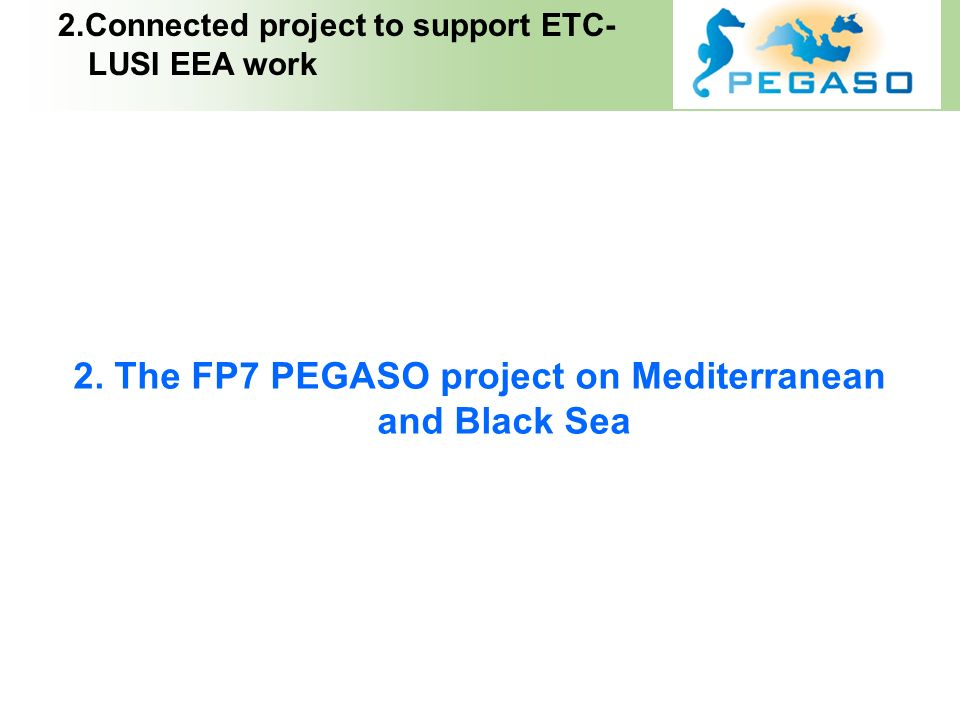 2. The FP7 PEGASO project on Mediterranean and Black Sea