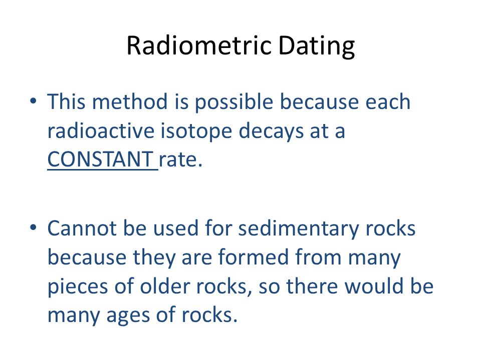 Radioactive Why Sedimentary Used Dating Date Cant To Rocks Be means you will