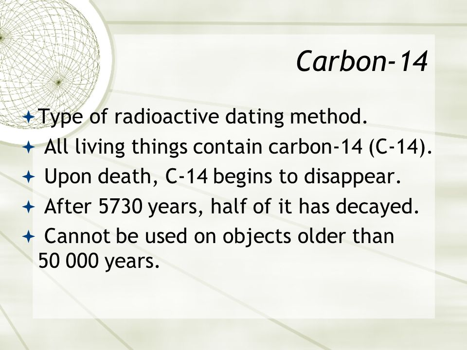 when was carbon dating used In carbon carbon-14, which is radioactive, is the isotope used in radiocarbon dating and radiolabeling read more in radioactive isotopemedically important radioactive isotope is carbon-14, which is used in a breath test to detect the ulcer-causing bacteria heliobacter pylori.