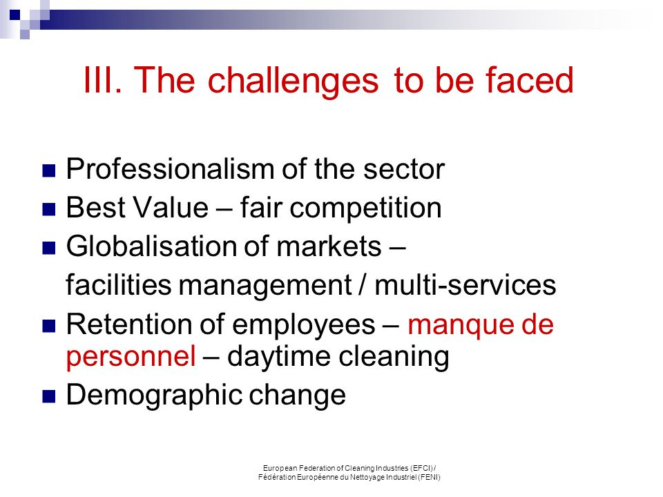 III. The challenges to be faced