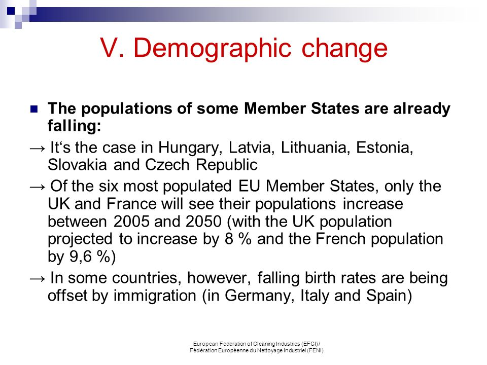 V. Demographic change The populations of some Member States are already falling: