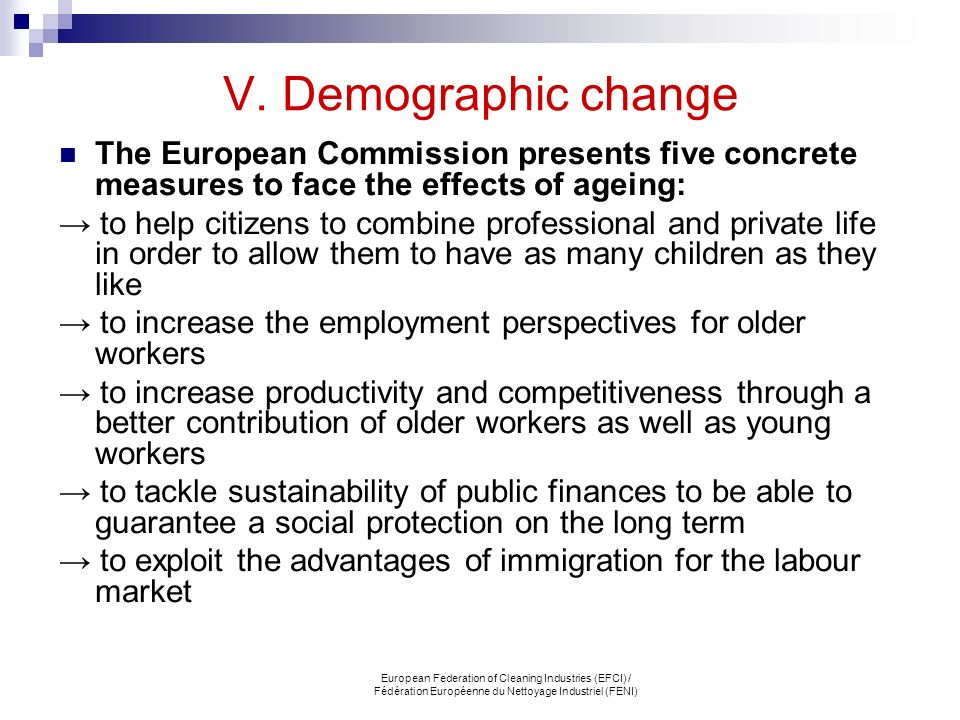 V. Demographic change The European Commission presents five concrete measures to face the effects of ageing: