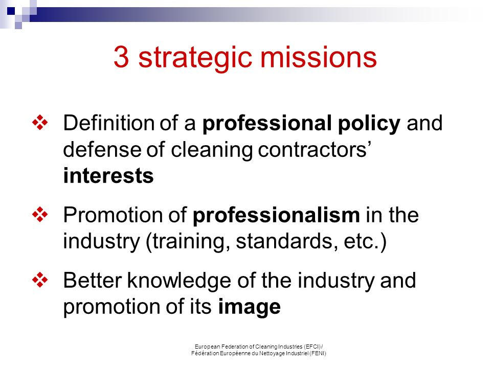 3 strategic missions Definition of a professional policy and defense of cleaning contractors' interests.