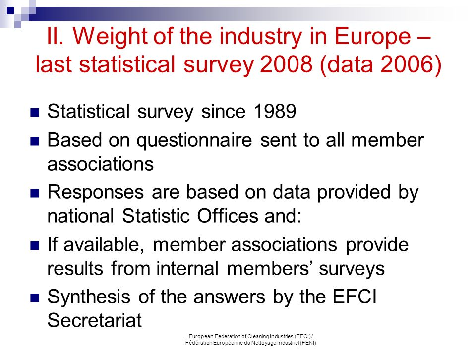 II. Weight of the industry in Europe – last statistical survey 2008 (data 2006)