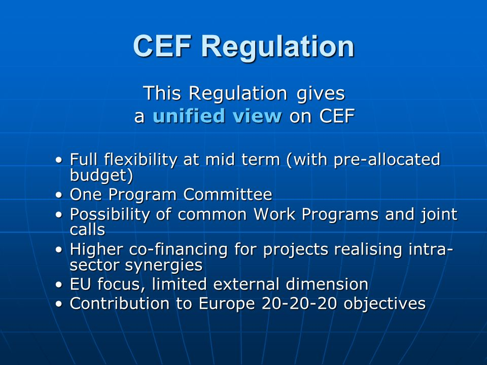 CEF Regulation This Regulation gives a unified view on CEF