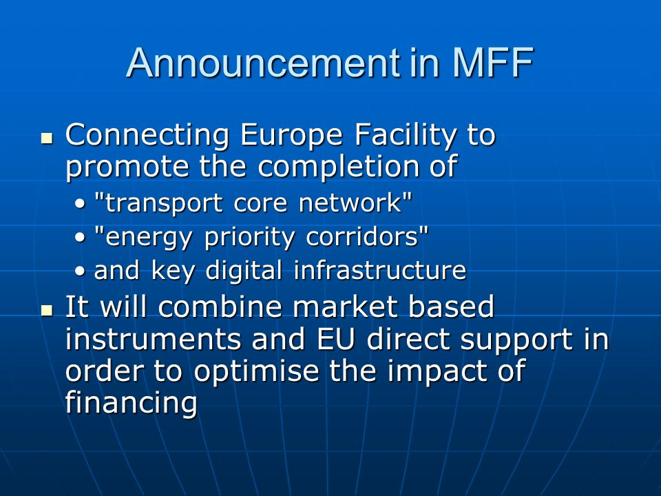 Announcement in MFF Connecting Europe Facility to promote the completion of. transport core network