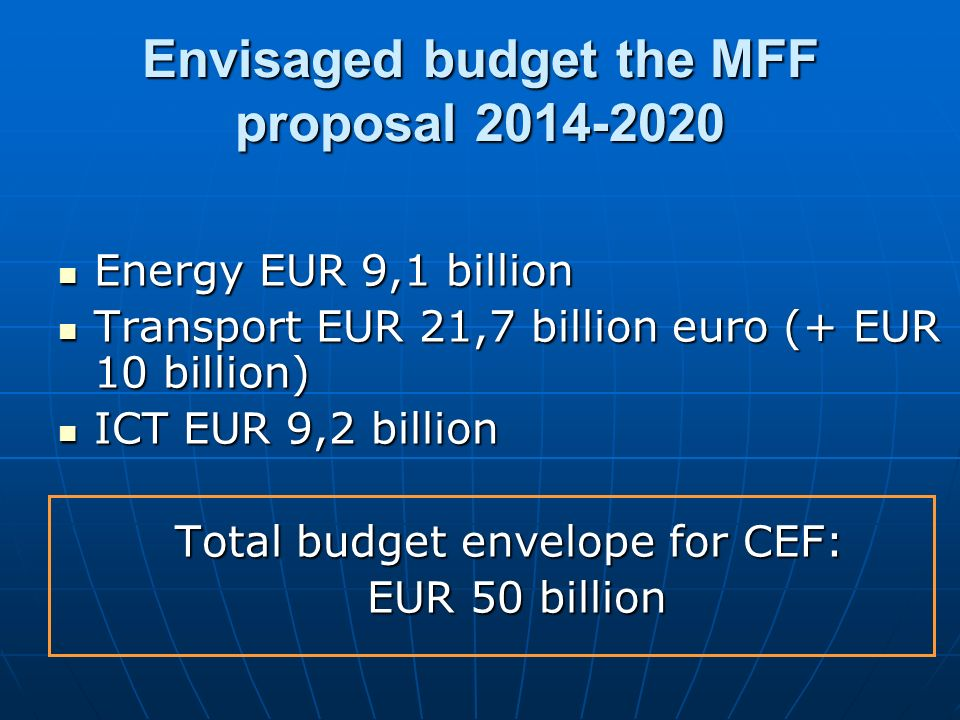 Envisaged budget the MFF proposal 2014-2020