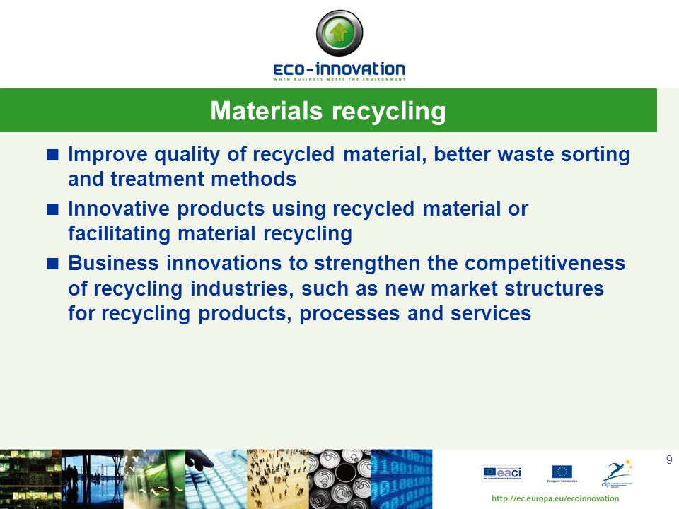 Materials recycling Improve quality of recycled material, better waste sorting and treatment methods.