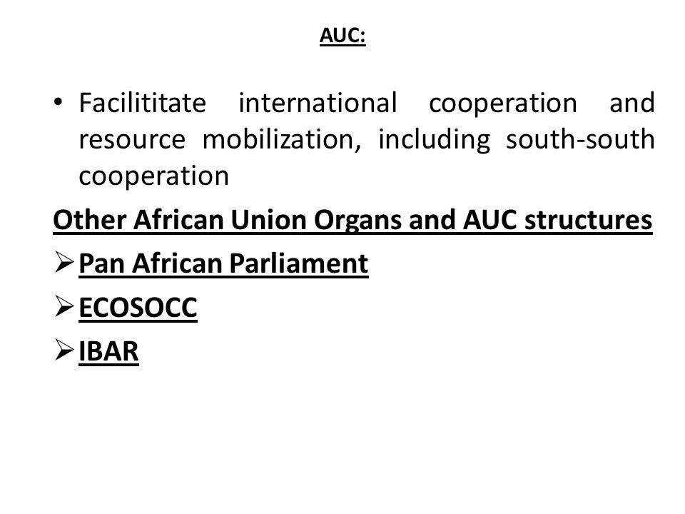 Other African Union Organs and AUC structures Pan African Parliament