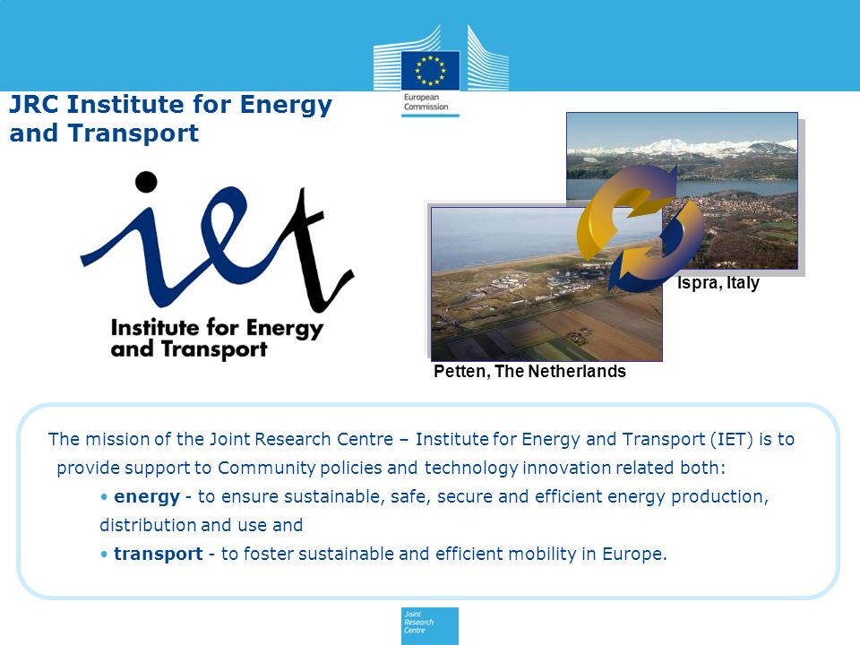 JRC Institute for Energy and Transport