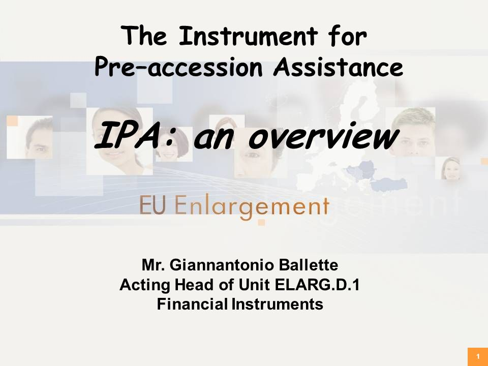 IPA: an overview The Instrument for Pre–accession Assistance