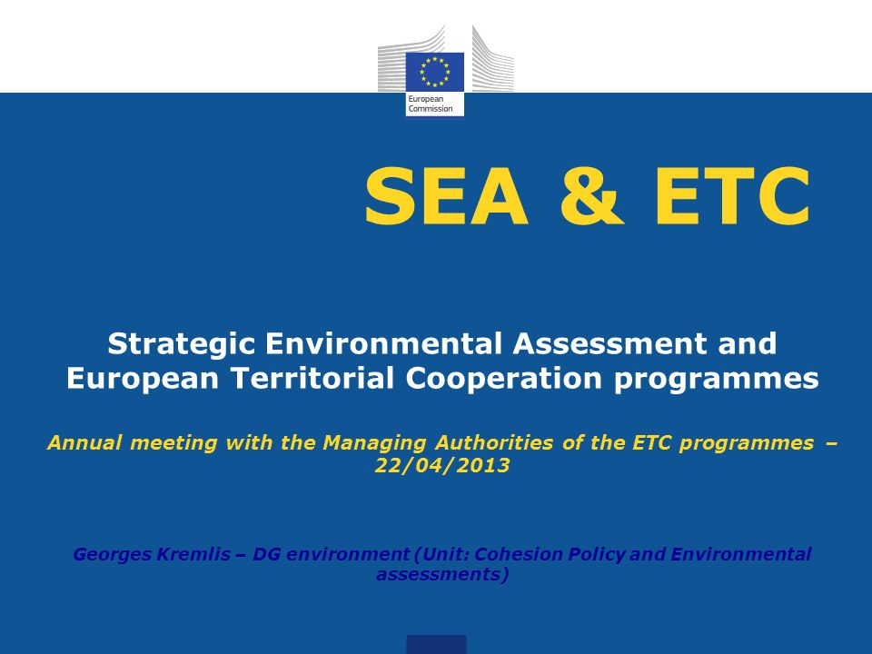 SEA & ETC Strategic Environmental Assessment and European Territorial Cooperation programmes.