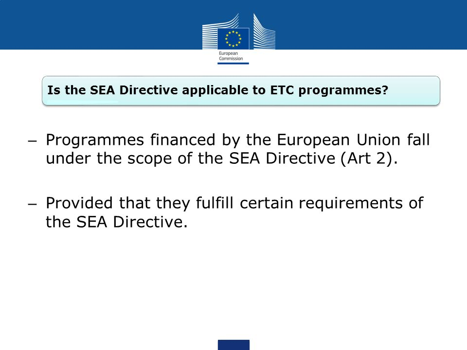 Provided that they fulfill certain requirements of the SEA Directive.