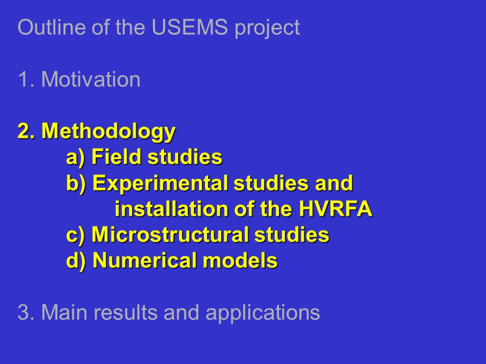 Outline of the USEMS project 1. Motivation 2. Methodology