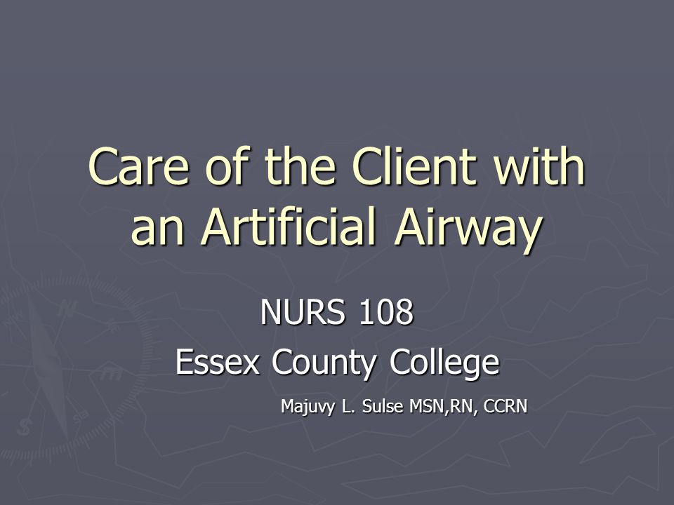 Ppt care of the client with an artificial airway powerpoint.