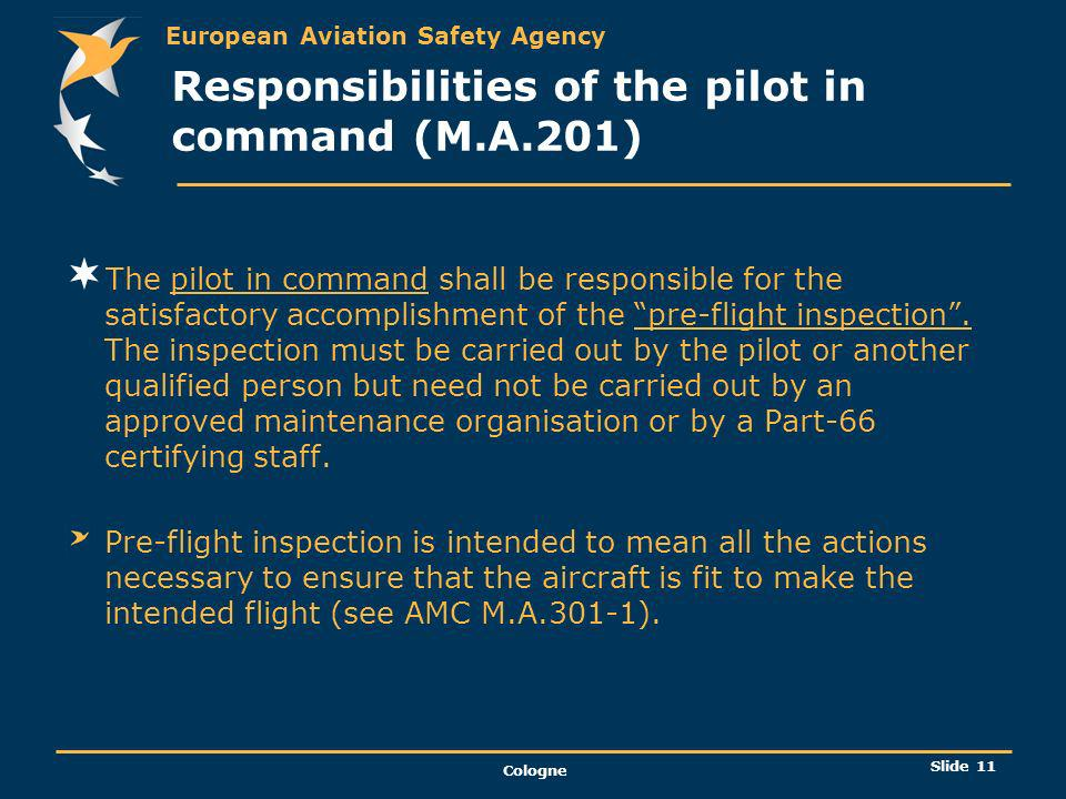 Responsibilities of the pilot in command (M.A.201)