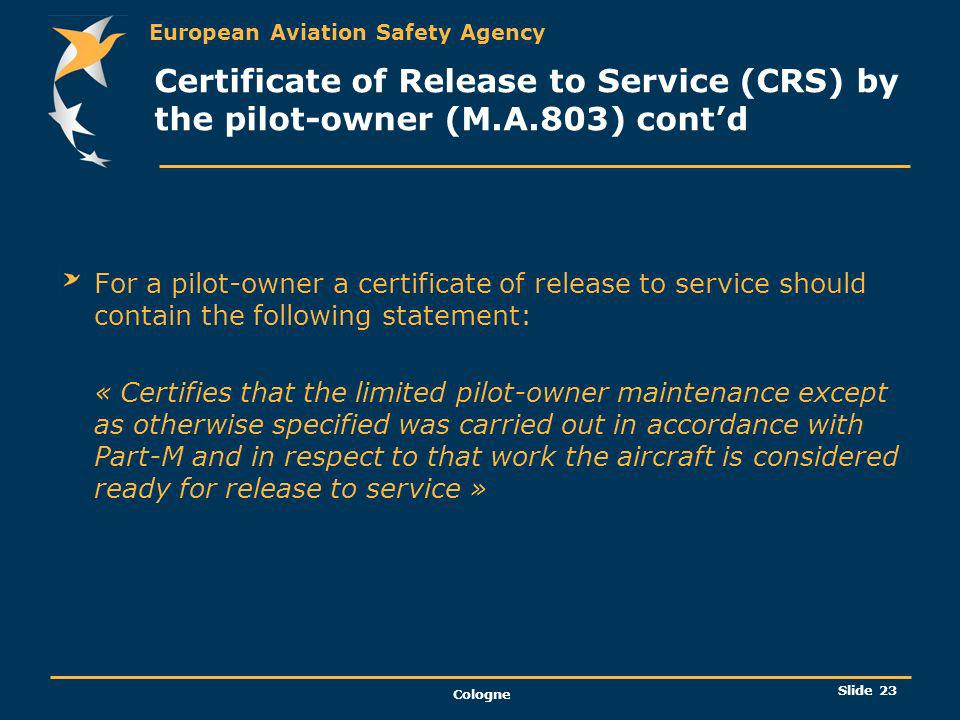 Certificate of Release to Service (CRS) by the pilot-owner (M. A