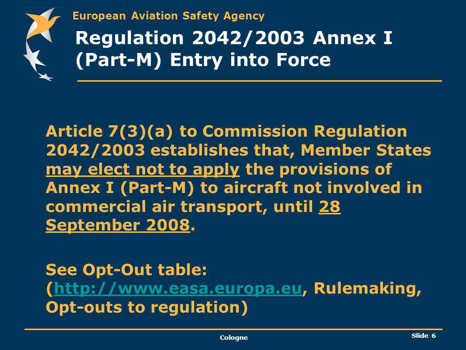 Regulation 2042/2003 Annex I (Part-M) Entry into Force