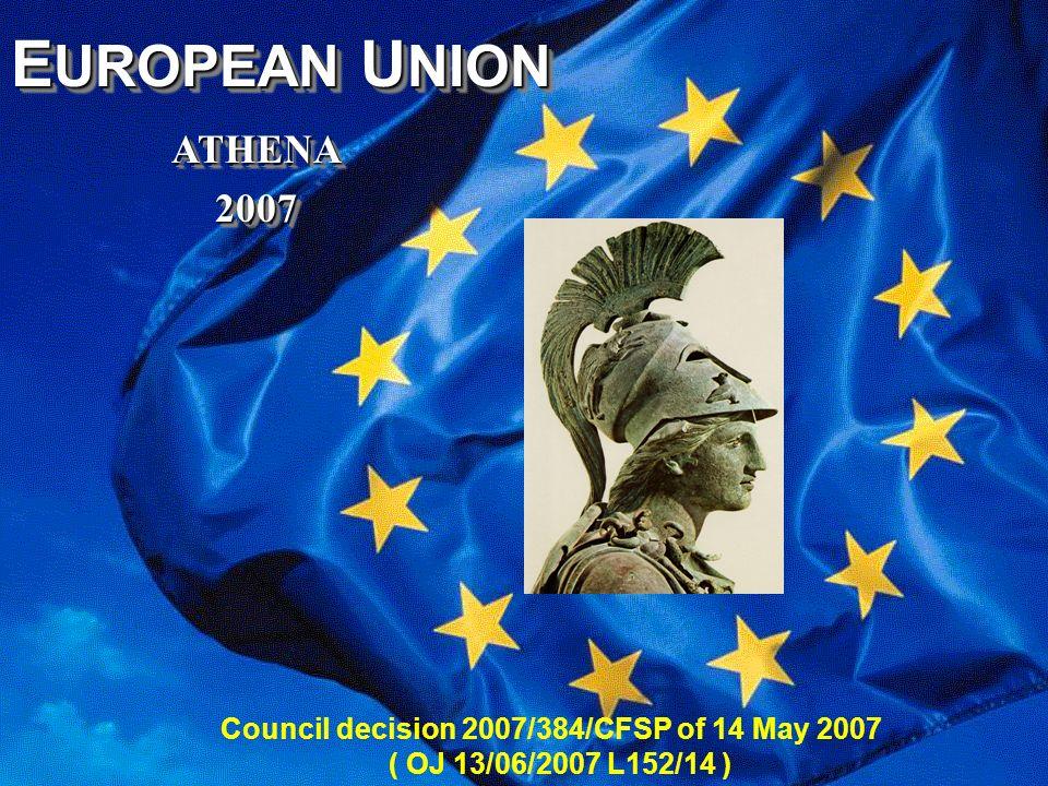 EUROPEAN UNION ATHENA 2007 A T H E N A