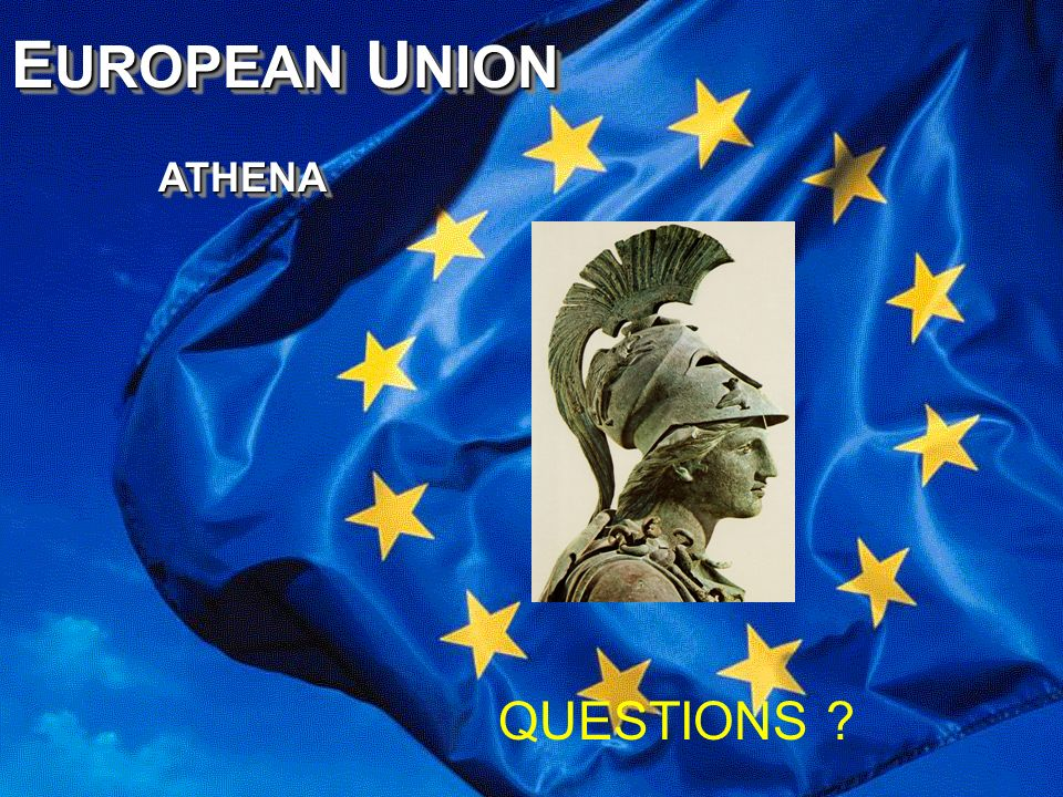 EUROPEAN UNION ATHENA QUESTIONS