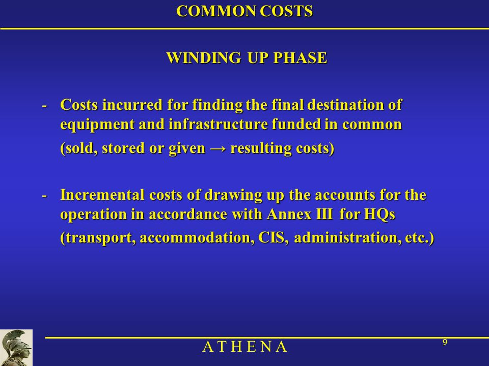 COMMON COSTS WINDING UP PHASE. Costs incurred for finding the final destination of equipment and infrastructure funded in common.